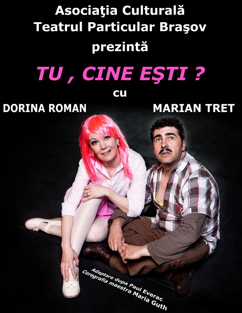 Tu cine esti - Asociatia Culturala Teatrul Particular Brasov